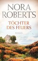 Nora Roberts: Töchter des Feuers ★★★★