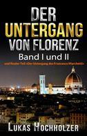 Lukas Hochholzer: Der Untergang von Florenz