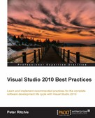 Peter Ritchie: Visual Studio 2010 Best Practices