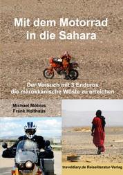 Mit dem Motorrad in die Sahara - Der Versuch mit 3 Enduros die marokkanische Wüste zu erreichen