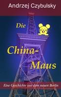 Andrzej Czybulsky: Die China-Maus