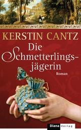 Die Schmetterlingsjägerin - Roman