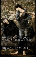 Sir Walter Scott: The Lady of the Lake annotated by William J. Rolfe