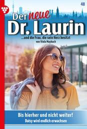 Der neue Dr. Laurin 48 – Arztroman - Bis hierher und nicht weiter!