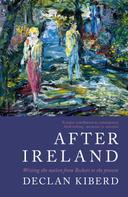 Declan Kiberd: After Ireland