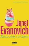 Janet Evanovich: Küsse sich, wer kann ★★★★