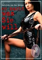 Mathilde von der Nellen: er macht, was Sie will ★★★