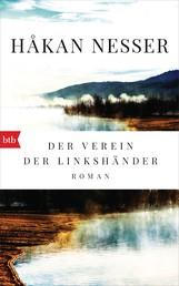 Der Verein der Linkshänder - Roman - Kommissar Van Veeteren und Inspektor Barbarotti auf der Spur eines Mörders, der alle zum Narren hält.