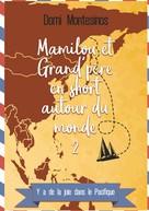 Domi Montésinos: Mamilou et Grand-père en short autour du monde - 2