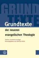 Wilfried Härle: Grundtexte der neueren evangelischen Theologie ★★★★