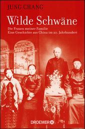 Wilde Schwäne - Die Frauen meiner Familie
