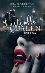 Lustvolle Qualen - Joyce & Sam