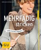 Karoline Hoffmeister: Mehrfädig stricken ★★★★