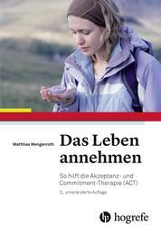 Das Leben annehmen - So hilft die Akzeptanz– und Commitment–Therapie (ACT)
