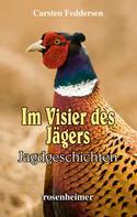 Carsten Feddersen: Im Visier des Jägers - Jagdgeschichten ★★★★★