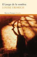 Louise Erdrich: El juego de la sombra