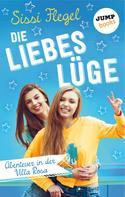 Sissi Flegel: Die Liebeslüge: Abenteuer in der Villa Rosa - Band 1 ★★★★