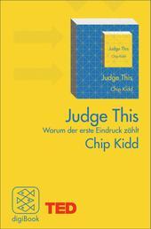 Judge This - Warum der erste Eindruck zählt. TED Books
