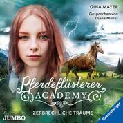 Pferdeflüsterer-Academy. Zerbrechliche Träume
