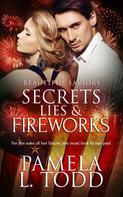 Pamela L. Todd: Secrets, Lies & Fireworks