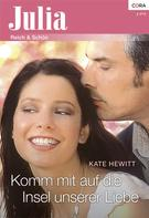 Kate Hewitt: Komm mit auf die Insel unserer Liebe ★★★★