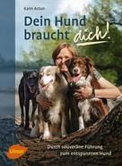 Karin Actun: Dein Hund braucht dich! ★★★★