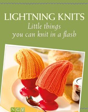 Lightning Knits - Little things you can knit in a flash