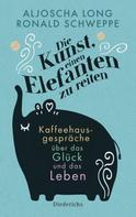 Ronald P. Schweppe: Die Kunst, einen Elefanten zu reiten ★★★★★