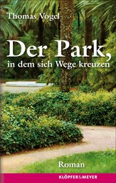Der Park, in dem sich Wege kreuzen - Roman