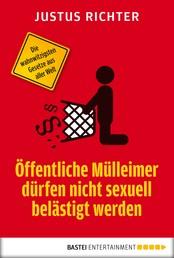 Öffentliche Mülleimer dürfen nicht sexuell belästigt werden - Die wahnwitzigsten Gesetze aus aller Welt