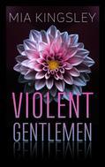 Mia Kingsley: Violent Gentlemen ★★★★★