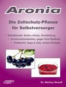 Markus Strauß: Aronia. Die Zellschutz-Pflanze für Selbstversorger. ★★★★