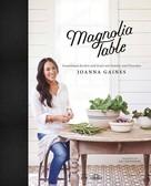 Joanna Gaines: Magnolia Table