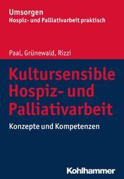 Kultursensible Hospiz- und Palliativarbeit - Konzepte und Kompetenzen