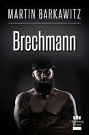 Martin Barkawitz: Brechmann ★★★★