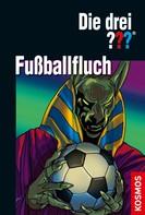 Marco Sonnleitner: Die drei ??? Fußballfluch (drei Fragezeichen)