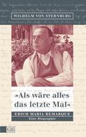Wilhelm von Sternburg: Als wäre alles das letzte Mal ★★★★