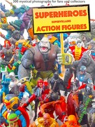 """Robby Bobby: """"110 dramatic superheroes and supervillains action figures"""" ★"""