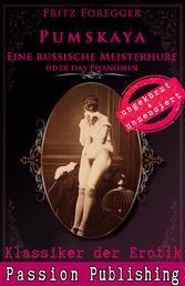 Klassiker der Erotik 57: PUMSKAJA - EINE RUSSISCHE MEISTERHURE oder Das Phänomen