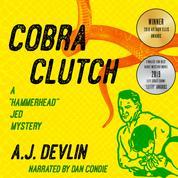 "Cobra Clutch - A ""Hammerhead"" Jed Mystery, Book 1 (Unabridged)"