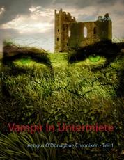 Vampir in Untermiete - Aengus O'Donaghue Chroniken - Teil 1