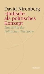 """""""Jüdisch"""" als politisches Konzept - Eine Kritik der Politischen Theologie"""