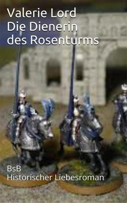 Die Dienerin des Rosenturms