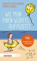 Albrecht Beutelspacher: Wie man einen Würfel aufpustet ★★★★★