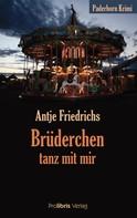 Antje Friedrichs: Brüderchen, tanz mit mir ★★★