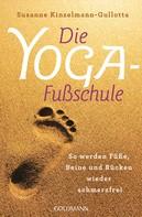 Susanne Kinzelmann-Gullotta: Die Yoga-Fußschule ★★★★