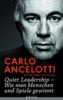 Carlo Ancelotti: Quiet Leadership – Wie man Menschen und Spiele gewinnt ★★★★
