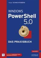 Holger Schwichtenberg: Windows PowerShell 5.0