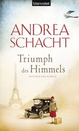 Triumph des Himmels - Historischer Roman