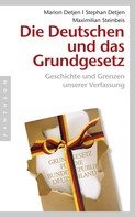 Marion Detjen: Die Deutschen und das Grundgesetz